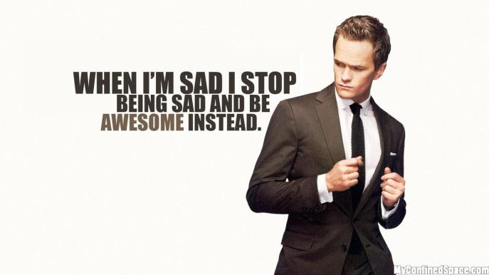 when-Im-sad-I-stop-being-sad-and-be-awesome-instead